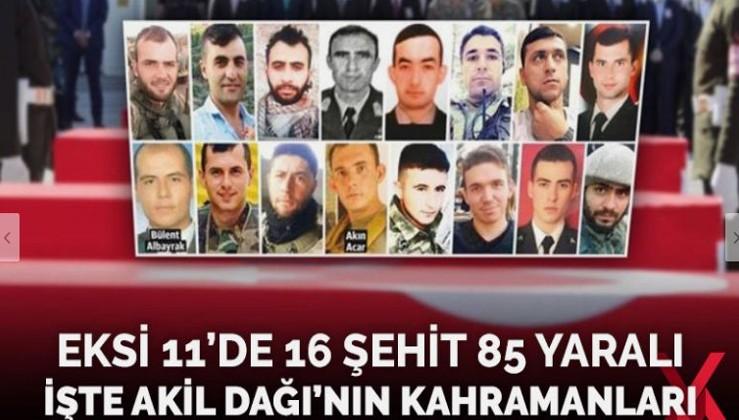 Eksi 11'de 16 şehit, 85 yaralı… İşte Akıl dağının kahramanları