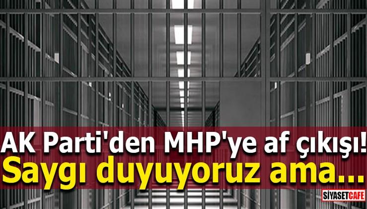 AKP'den MHP'ye af çıkışı!