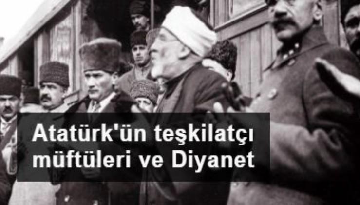 Atatürk'ün teşkilatçı müftüleri ve Diyanet tartışması