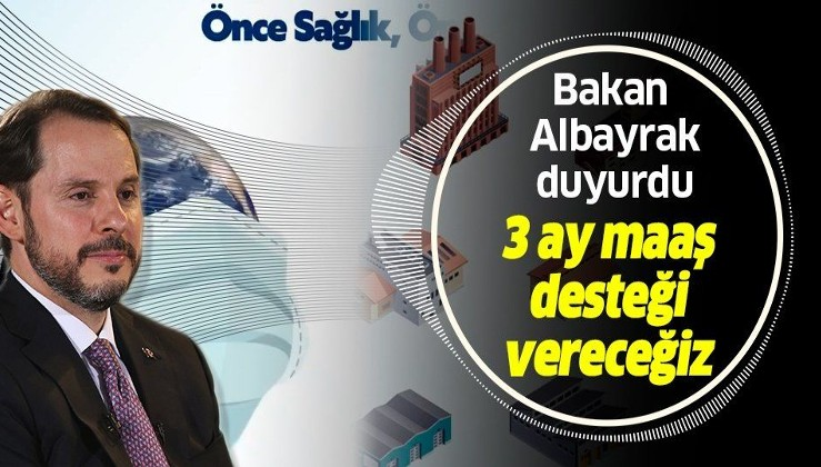 Son dakika: Hazine ve Maliye Bakanı Berat Albayrak duyurdu: Vatandaşlarımıza 3 ay maaş desteği vereceğiz