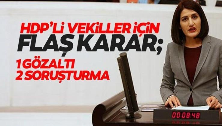 Son dakika! HDP'li vekillerle ilgili flaş karar: 1 gözaltı 2 soruşturma