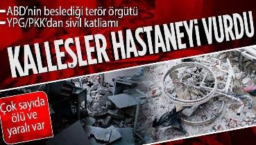 Son dakika: YPG/PKK'dan Afrin'de alçak saldırı! Hastane hedef alındı: 13 sivil hayatını kaybetti