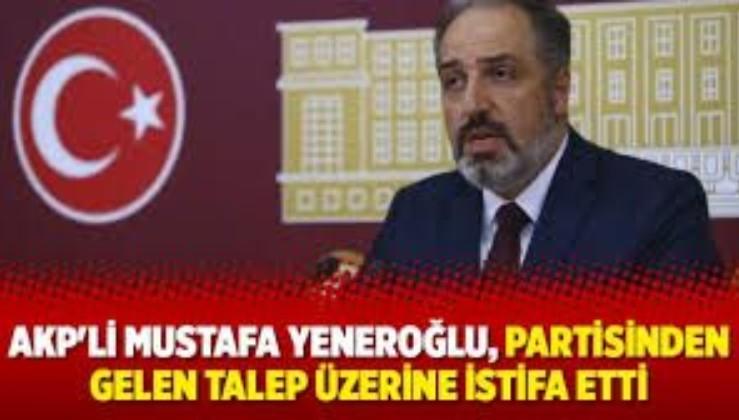 Yeniden kürt açılımı olsun diyen AK Parti İstanbul Milletvekili Mustafa Yeneroğlu partiden istifaya zorlandı!