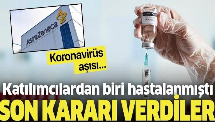 AstraZeneca ile geliştirilen koronavirüs aşı denemeleri devam edecek