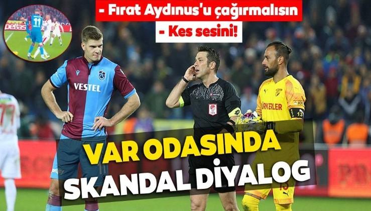 Trabzonspor-Göztepe maçında VAR odasında skandal!