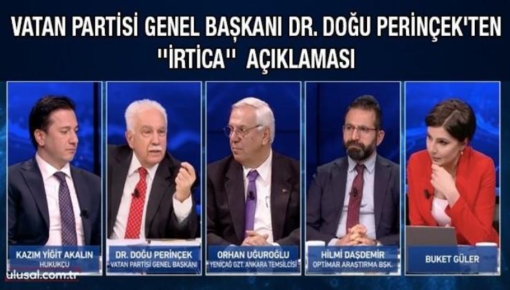 Vatan Partisi Genel Başkanı Dr. Doğu Perinçek'ten ''İrtica'' açıklaması
