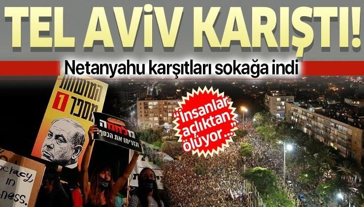 """Tel Aviv'de Netanyahu karşıtı protesto! """"Hükümetimiz bizi öldürecek"""""""