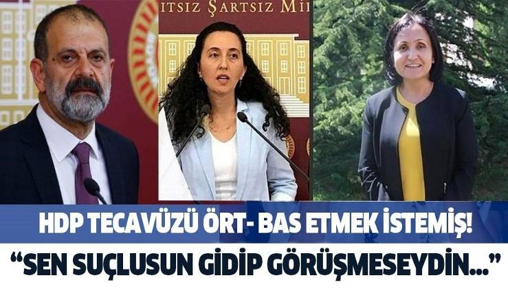 HDP Mardin milletvekilleri Ebru Günay ve Pero Dündar, Tuma Çelik'in tecavüz skandalını ört-bas etmek istediği ortaya çıktı!