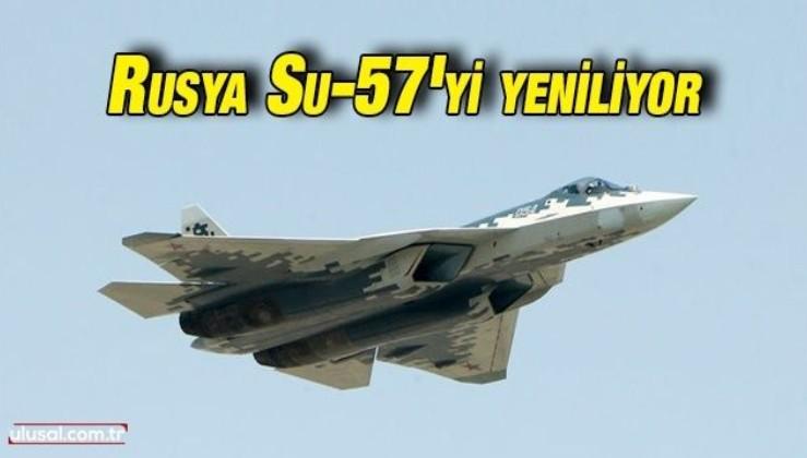 Rusya Su-57 savaş jetini modernize etmeye hazırlanıyor