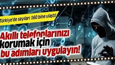 Türkiye'de akıllı telefonlara yönelik siber saldırı sayısı arttı