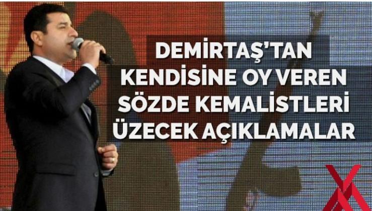 Demirtaş'a oy veren gardrop Atatürkçülerini üzecek haber: Demirtaş Kemalizmi hedef aldı
