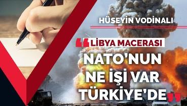 Libya'da ne işimiz var diyenlere güçlü veryansın: NATO'nun ne işi var Türkiye'de!