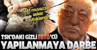 Son dakika: FETÖ'nün TSK yapılanmasında 111 tutuklama