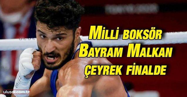 Milli boksör Bayram Malkan çeyrek finale çıktı