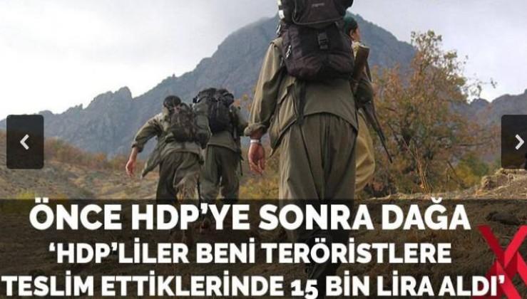 HDP'liler beni PKK'ya teslim ettiklerinde 15 bin lira aldı'