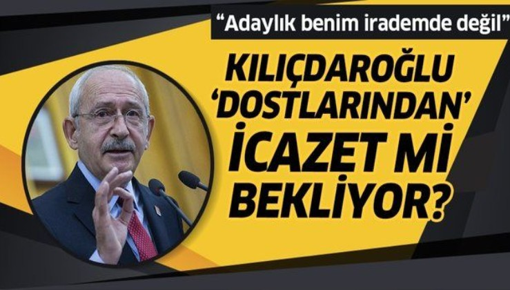 """Kılıçdaroğlu'ndan cumhurbaşkanlığına adaylık açıklaması: """"Benim irademde değil"""""""