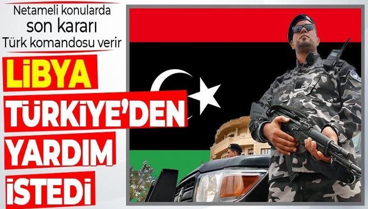 Libya, yabancı güçlerin ülkedeki varlığının sonlandırılması için Türkiye'den yardım istedi