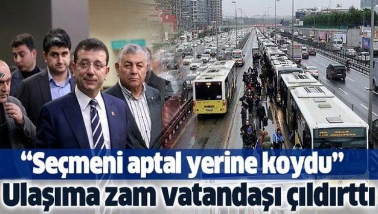 """Ekrem İmamoğlu'nun ulaşım zammı vatandaşı çıldırttı! """"Aptal yerine koydu""""."""