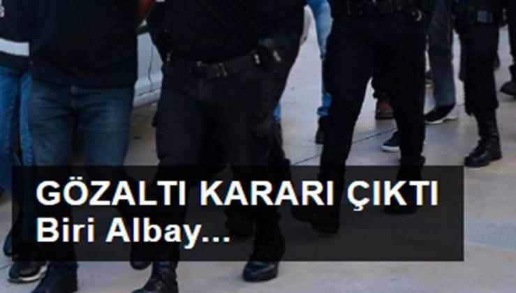 FETÖ'nün 'mahrem hizmetler' yapılanmasına yönelik soruşturma: Biri albay 24 kişi hakkında gözaltı kararı