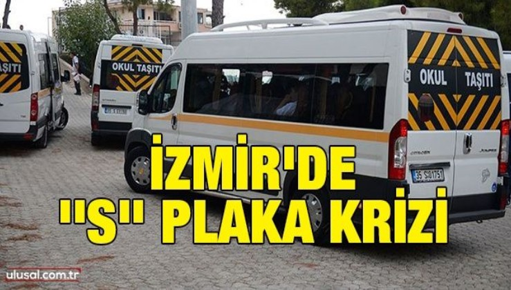 İzmir'de ''S'' plaka krizi