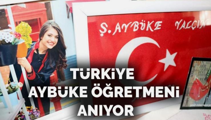 Türkiye, terör örgütü HDPKK'nın şehit ettiği Aybüke öğretmeni unutmuyor