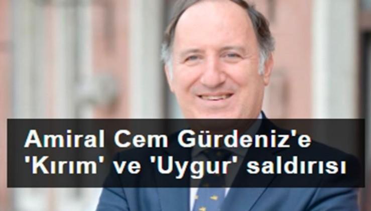 Amiral Cem Gürdeniz'e 'Kırım' ve 'Uygur' saldırısı