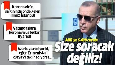 Erdoğan: S-400 testleri yapılıyor, bunu Amerika'ya soracak değiliz