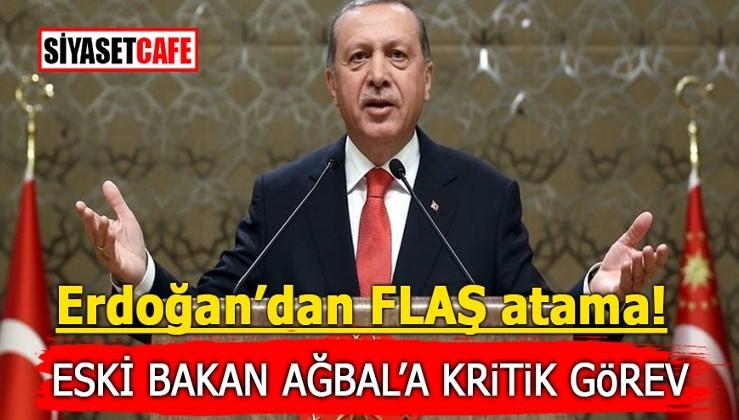 Erdoğan'dan flaş atama! Eski bakan Ağbal'a kritik görev
