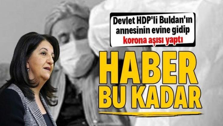 HDP Eş Genel Başkanı Pervin Buldan'ın annesine evinde koronavirüs aşısı yapıldı