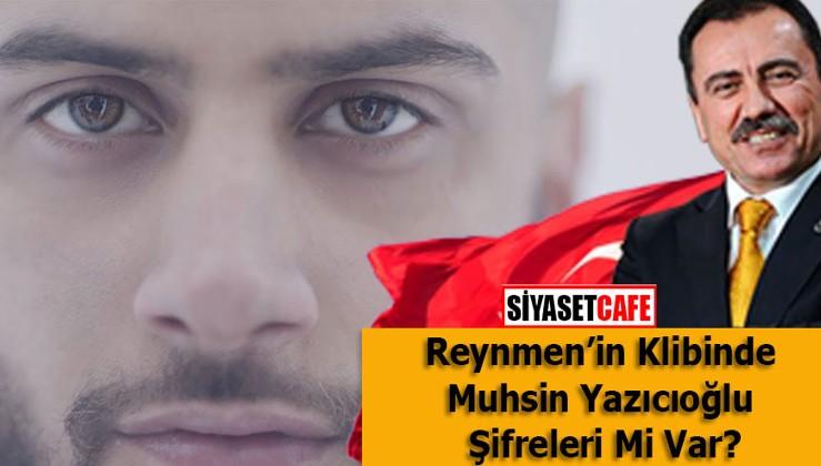 Reynmen'in Klibinde Muhsin Yazıcıoğlu Şifreleri Mi Var?