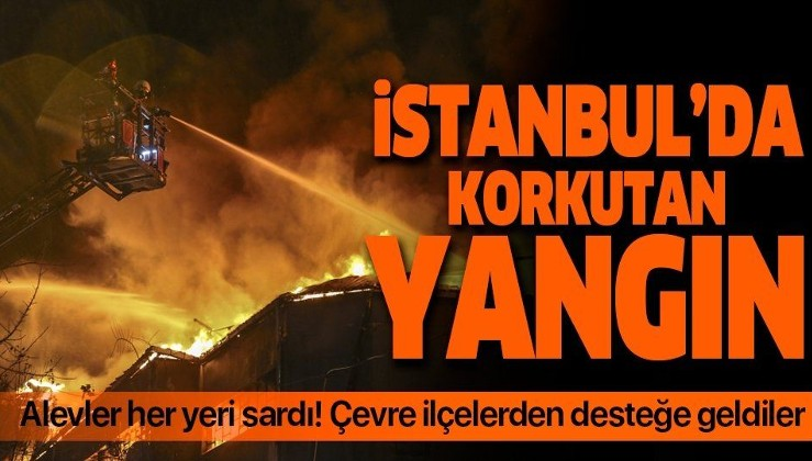 Son dakika: İstanbul'da fabrika yangını! Çevre ilçelerden yardıma geldiler