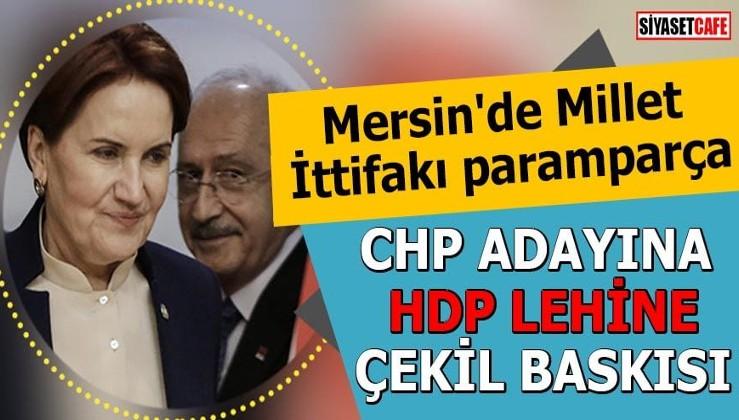 Mersin'de Millet İttifakı paramparça: CHP adayına HDP lehine çekil baskısı