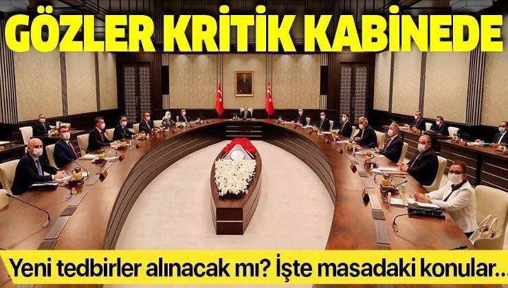 Türkiye'nin gözü kritik kabinede! Kovid-19'la mücadelede yeni tedbirler alınacak mı?