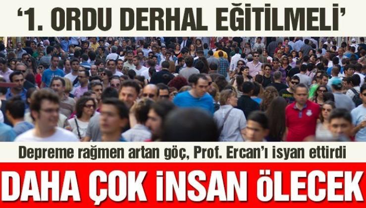 Prof. Ercan'dan korkutan deprem uyarısı