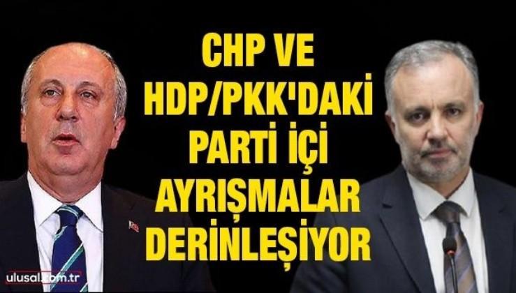 CHP ve HDP/PKK'daki parti içi ayrışmalar derinleşiyor