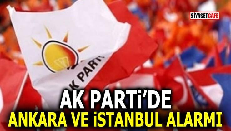AK Parti'de Ankara ve İstanbul alarmı