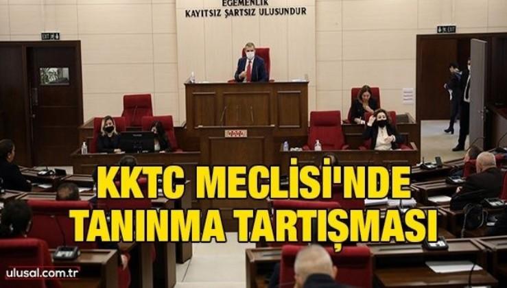 KKTC Meclisi'nde tanınma tartışması