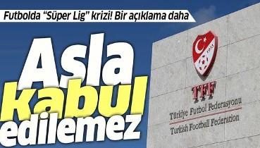 """SON DAKİKA! TFF'den flaş Avrupa Süper Ligi açıklaması! """"Kabul edilemez buluyoruz"""""""