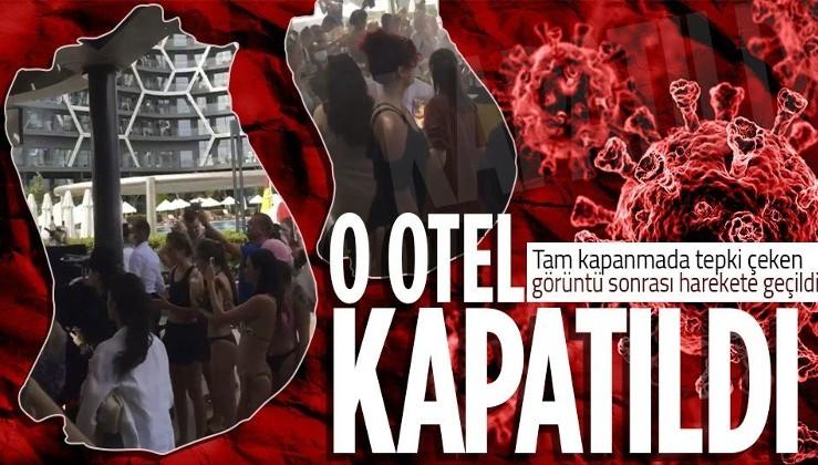Tam kapanma sonrası tepki çekmişti! Antalya Manavgat'taki o otel kapatıldı