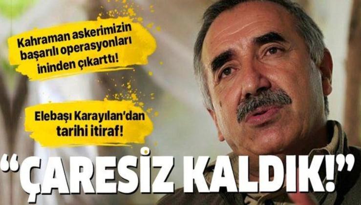 """PKK elebaşı Murat Karayılan'dan tarihi itiraf: """"Çaresiz kaldık"""""""