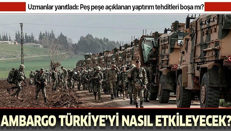 """""""Yaptırımlar sembolik, silah ambargosu Türkiye'yi etkilemeyecek""""."""