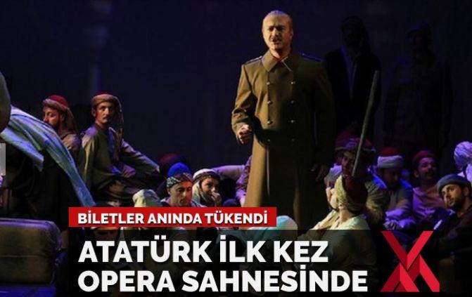 Atatürk ilk kez opera sahnesinde! Biletleri 'anında' tükendi
