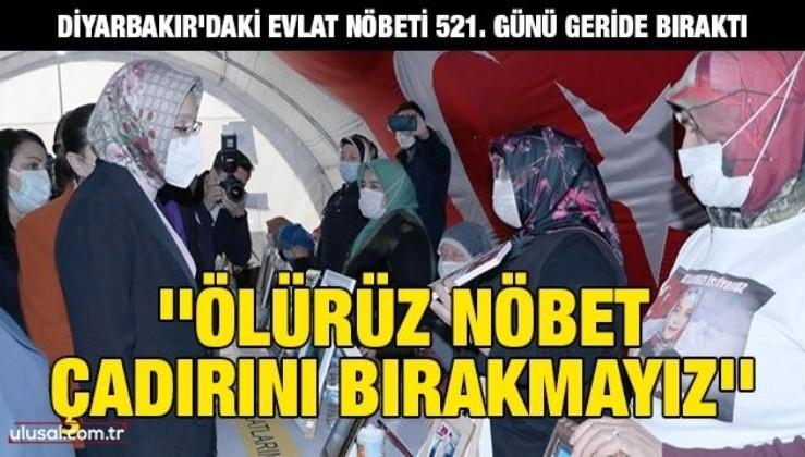 Diyarbakır'daki evlat nöbeti 521. günü geride bıraktı: ''Ölürüz nöbet çadırını bırakmayız''