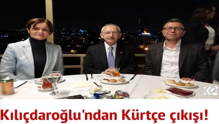 Kılıçdaroğlu'ndan Kürtçe çıkışı!