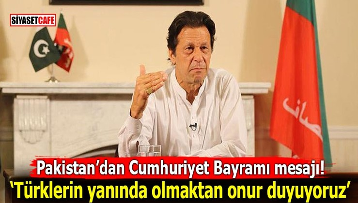 Pakistan'dan Cumhuriyet Bayramı mesajı! Türklerin yanında olmaktan onur duyuyoruz