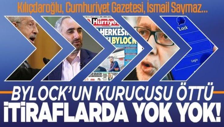 ByLock'un sahibi bir bir anlattı: Kılıçdaroğlu, Cumhuriyet gazetesi, İsmail Saymaz, teröristbaşı FETO... İtiraflarda yok yok