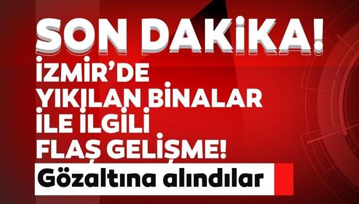 İzmir'deki depremde yıkılan binalarla ilgili son dakika gelişmesi! 9 kişi gözaltına alındı...