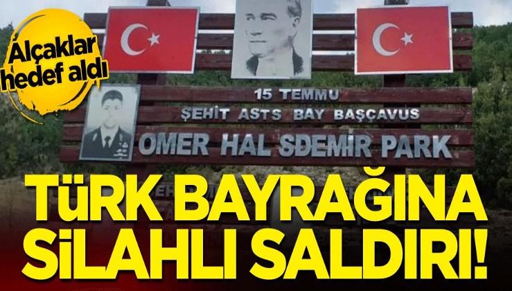 Alçaklar hedef aldı: Türk bayrağına silahlı saldırı!