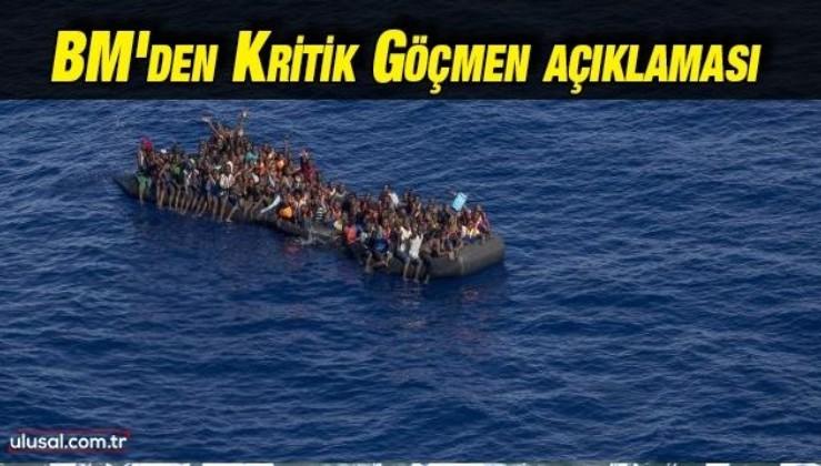BM'den kritik göçmen açıklaması
