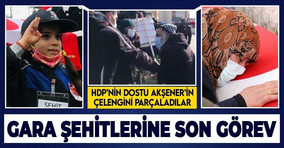 Gara şehitlerine son görev! Şehit yakınından Akşener tepkisi: Hem PKK'ya yardım ediyorlar hem de çelenk gönderiyorlar